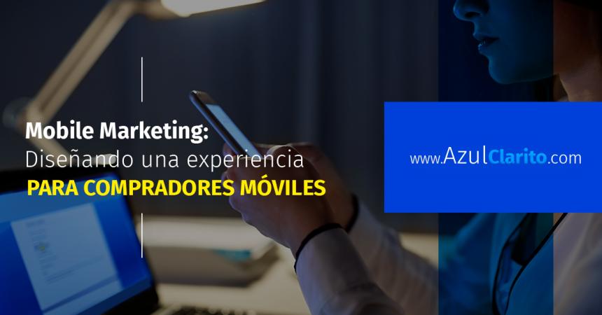 Mobile Marketing: Diseñando experiencia para compradores móviles