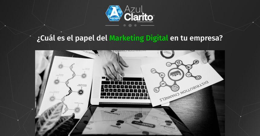 ¿Cuál es el papel del Marketing Digital en tu empresa?