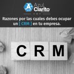Razones por las cuales debes ocupar un CRM en tu empresa