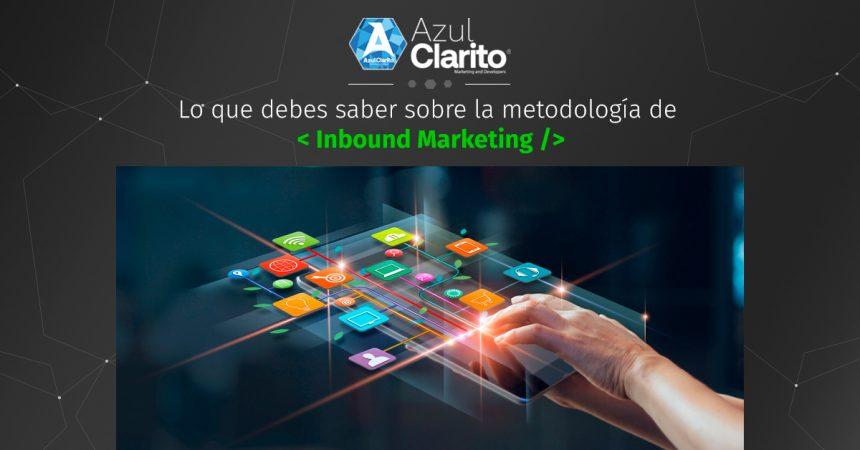 Lo que debes saber sobre la metodología de Inbound Marketing